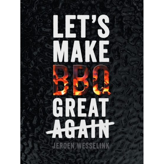 Let's make BBQ great again - Jeroen Wesselink