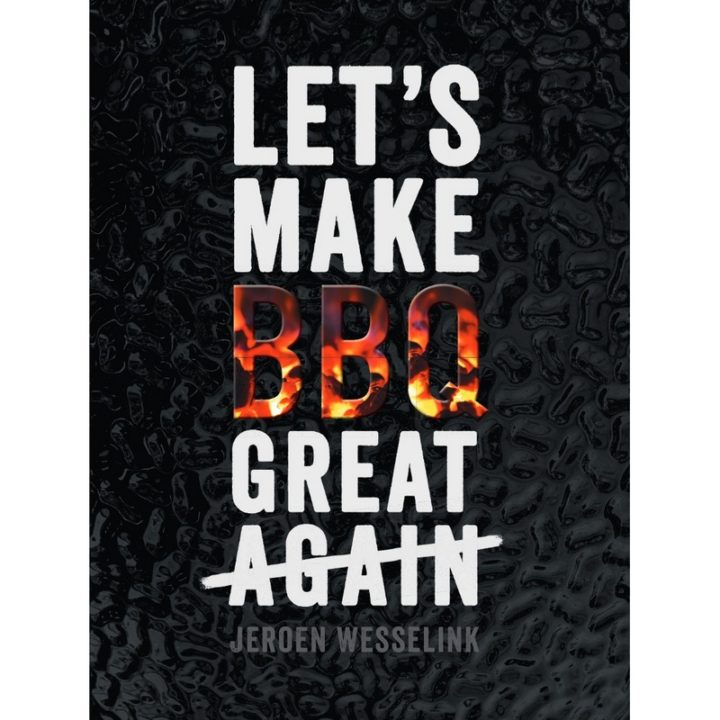 Let's make BBQ great again - Jeroen Wesselink